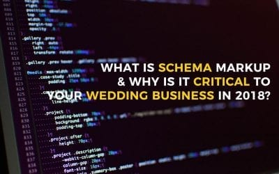 What Is Schema Markup & Why Is It Critical to Your Wedding Business in 2018?
